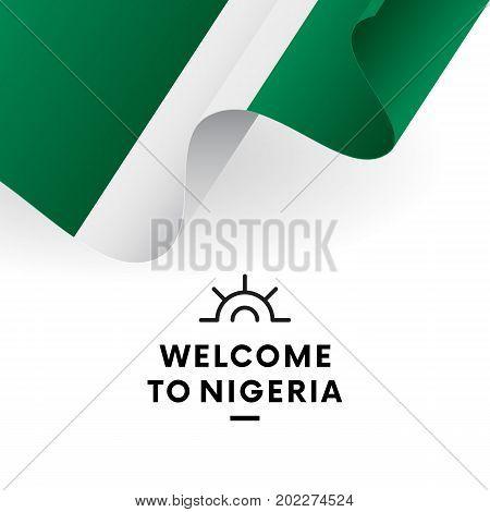 Welcome to Nigeria. Nigeria flag. Patriotic design. Vector illustration.