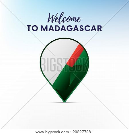 Flag of Madagascar in shape of map pointer or marker. Welcome to Madagascar. Vector illustration.