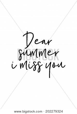 Hand drawn holiday lettering. Ink illustration. Modern brush calligraphy. Isolated on white background. Dear summer, i miss you.