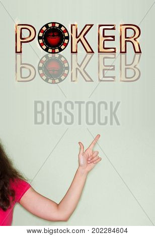 Poker Concept. The Girl Points To The Inscription
