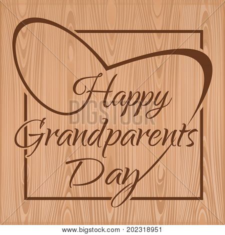 Happy Grandparents Day lettering. Congratulatory inscription in the frame. Greeting inscription on a wooden background. Vector illustration