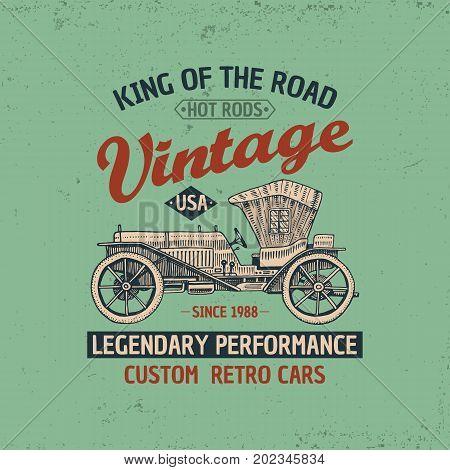 Classic car, machine or engine illustration. logo emblem or label, engraved hand drawn in old sketch and vintage transport. Print on T-shirts