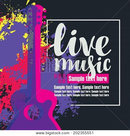 Vector poster with multicolor acoustic guitars bright abstract spots the inscription live music and place for text on black background