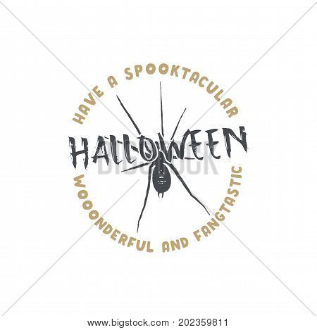Halloween badge. Vintage hand drawn logo design. Monochrome style. Typography elements and Halloween symbol - spider. Stock vector isolated on white background.