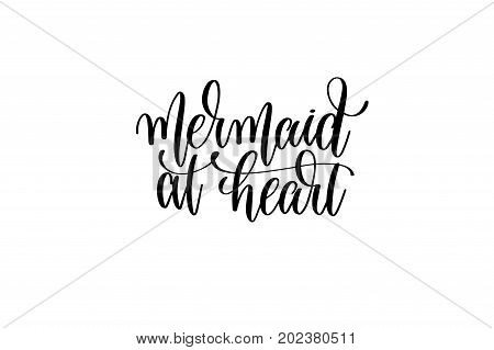 mermaid at heart - hand lettering positive quote about mermaid to overlay photography in photo album, printable wall art, poster or greeting card, calligraphy vector illustration