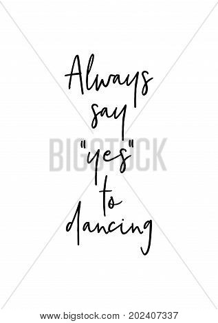 Hand drawn lettering. Ink illustration. Modern brush calligraphy. Isolated on white background. Always say