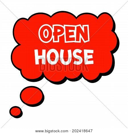 open house.Creative Inspiring Motivation Quote Concept Word On Red Speech bubble background