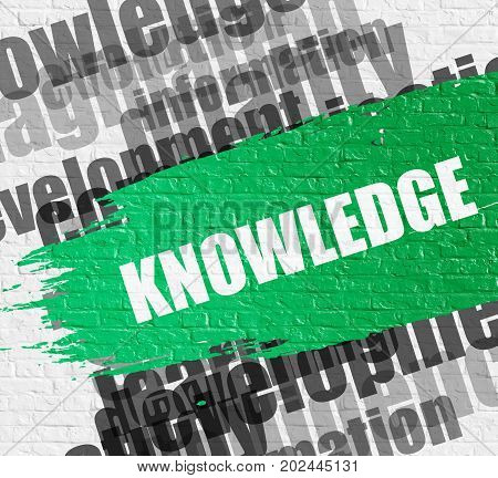 Education Service Concept: Knowledge - on White Brick Wall with Wordcloud Around. Modern Illustration. Knowledge Modern Style Illustration on the Green Brushstroke.