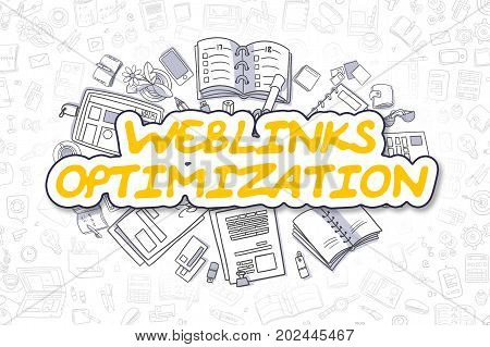 Weblinks Optimization Doodle Illustration of Yellow Text and Stationery Surrounded by Cartoon Icons. Business Concept for Web Banners and Printed Materials.