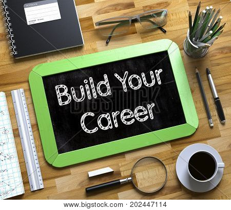 Small Chalkboard with Build Your Career Concept. Build Your Career on Small Chalkboard. 3d Rendering.