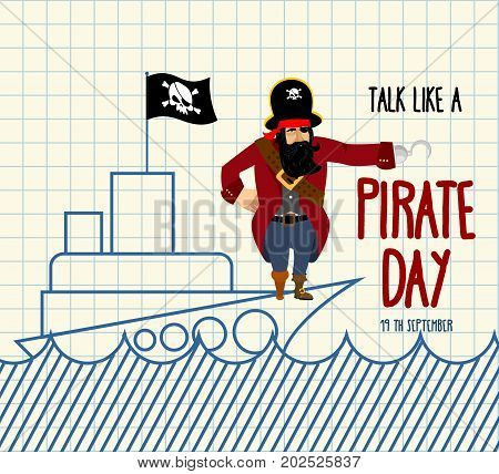International Talk Like A Pirate Day. Painted ship and buccaneer. Scary filibuster with hook. Notebook poster