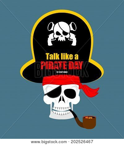 International Talk Like A Pirate Day. Skull Pirate portrait in hat. Eye patch. filibuster cap. skeleton corsair