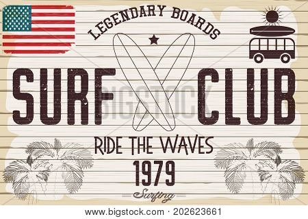 Surf Poster in Vintage Grunge Style for Surfing Club or Shop with Surfboards Emblem on White Wooden Background. Advertising on the Beach. Vector Illustration.