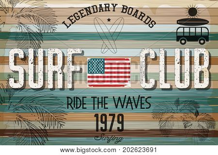 Surf Poster in Vintage Grunge Style for Surfing Club or Shop with Surfboards Emblem on Color Old Wooden Background. Advertising on the Beach. Vector Illustration.
