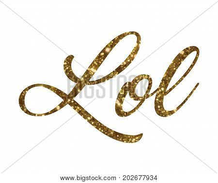 Golden Glitter Of Isolated Hand Writing Word Lol - Laugh Out Load
