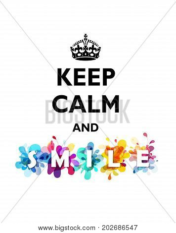 Traditional Keep Calm and Smile quotation with colorful background.