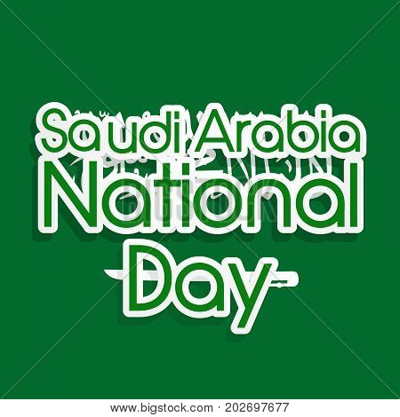 illustration of Saudi Arabia flag background with Saudi Arabia National Day text on the occasion of Saudi Arabia National Day