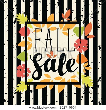 Vector banner with the inscription Fall sale. Can be used for flyers banners or posters. Vector illustration with colorful autumn leaves on the striped grunge background in retro style