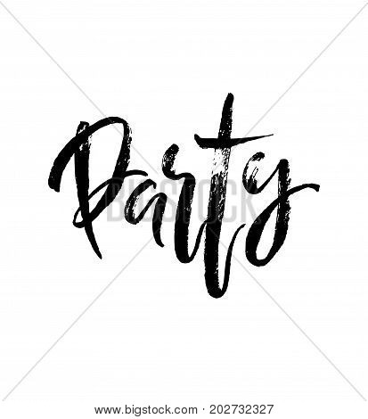 Party hand brushed ink lettering type. Typography calligraphy element for card and banner. Black and white Isolated Template design for cafe and restaurant. Vector illustration stock vector.