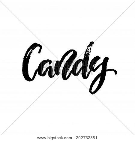 Candy hand brushed ink lettering type. Typography calligraphy element for card and banner. Black and white Isolated Template design for cafe and restaurant. Vector illustration stock vector.