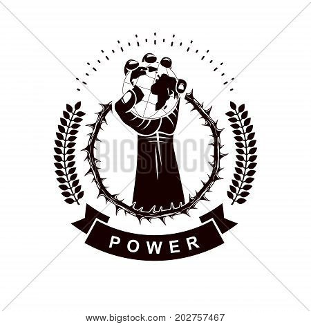 Vector logo composed using strong muscular raised arm surrounded by thorn wreath and holding Earth globe. Global authority as the means of political and social influence