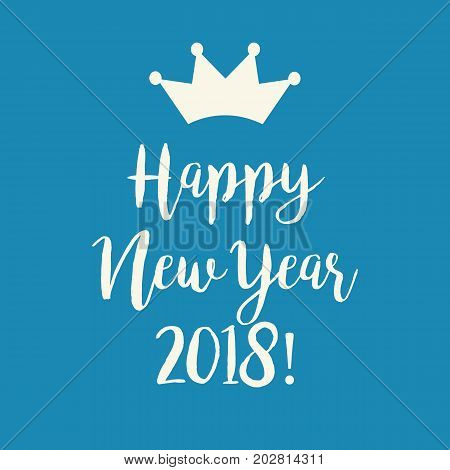 Blue Happy New Year 2018 Greeting Card With A Crown