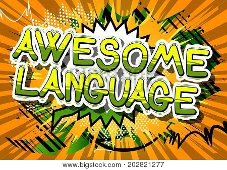 Awesome Language - Comic book word on abstract background.