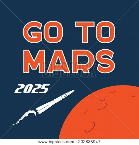 Cartoon poster with Go to Mars typography. Vector background for Mars mission, exploration, promo events, games or books