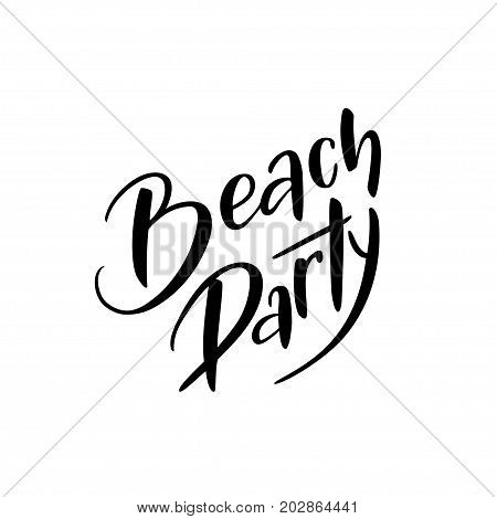 Brush lettering composition of Beach party isolated on white background. Handwritten calligraphy design. Print for T-shirt poster greeting cards. Vector illustration