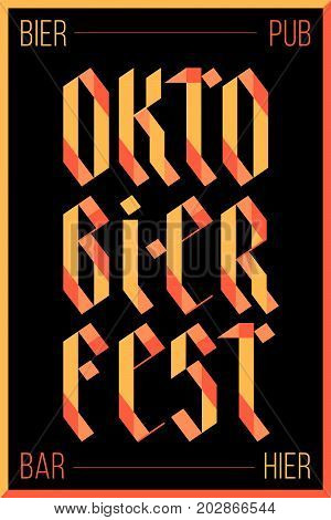 Poster, banner with text Oktoberfest, Bar, Pub, Bier and Hier. Colorful graphic design for traditional festival Oktoberfest. Poster for bar, pub, restaurant, beer theme. Vector Illustration