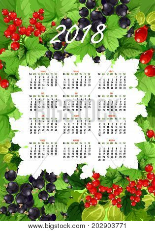 Berries calendar 2018 template. Vector design of fresh berry fruits harvest bunch of garden strawberry, blackberry or forest cranberry and raspberry, blueberry or cherry and organic currant berries