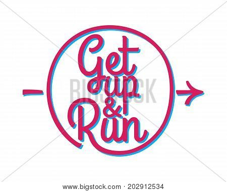 Get up and run marathon motto credo badge on white background. Run at morning because running is useful for health. Logo training athlete symbol. Vector illustration provoke to do morning exercises