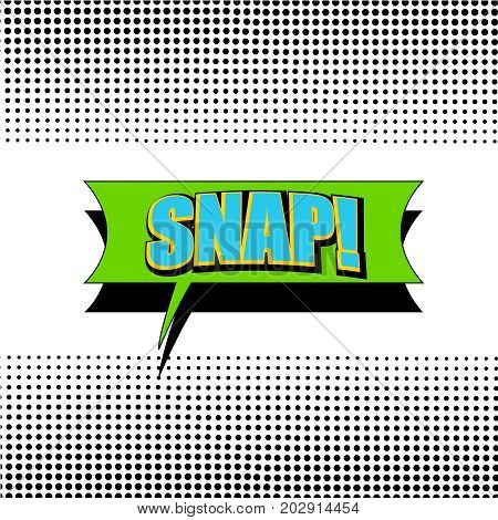 Comic page background with blue Snap inscription on green speech bubble and black halftone effects in pop art style. Vector illustration