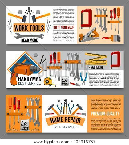 Work tools banners for home repair, renovation or design. Vector flat set of electric drill, screwdriver or spanner and carpentry or woodwork grinder, screws bolts or hammer mallet and saw with ruler