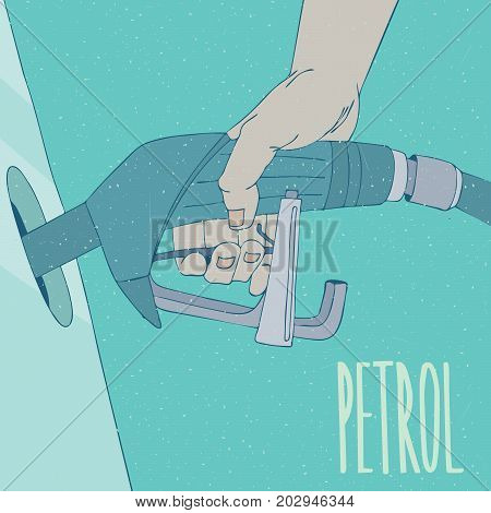 Man or woman hand holds pump nozzles gun in transport hole. Refueling at Gas Filling station concept. Lettering Petrol. Hand drawn style. Cyan background