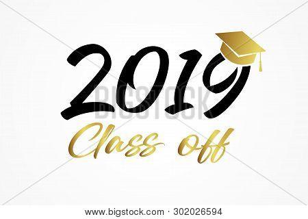 Class Of 2019, Modern Calligraphy Gold & Black. Hand Drawn Lettering Graduation Logo. Congratulation