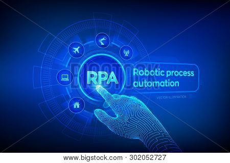 Rpa Robotic Process Automation Innovation Technology Concept On Virtual Screen. Wireframed Robotic H