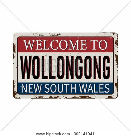 Welcome To Wollongong Australia Rusty Plaque Sign
