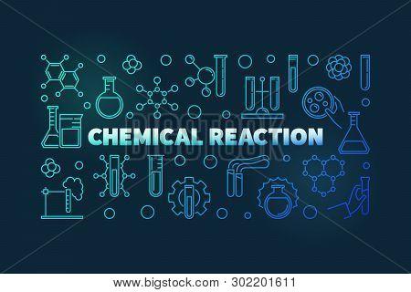 Chemical Reaction Colored Vector Concept Outline Banner. Education Concept Modern Illustration On Da