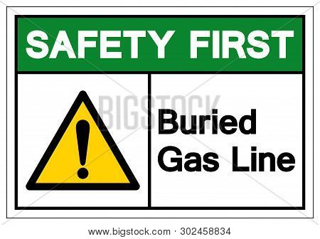 Safety First Buried Gas Line Symbol Sign , Vector Illustration, Isolate On White Background Label. E