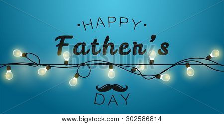 Happy Fathers Day Gift Card. Garland Light On Blue Background.