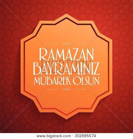Eid Al-fitr Mubarak Islamic Feast Greetings (turkish: Ramazan Bayraminiz Mubarek Olsun) Holy Month O