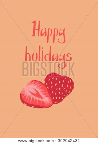 Happy Holidays. Summer Vector Postcard With Strawberries.