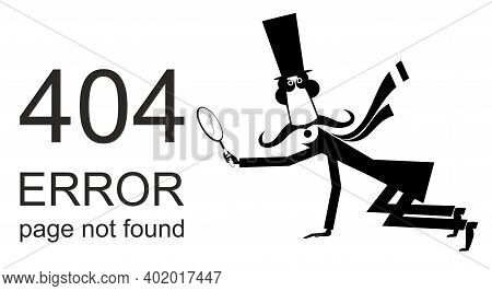 Error 404 Page Not Found Concept Illustration, Webpage Banner. Long Mustache Man In The Top Hat Hold