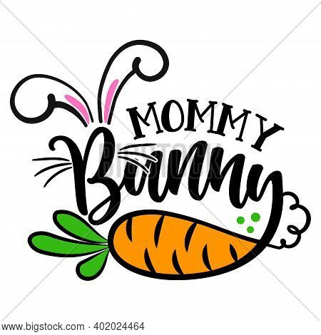 Mommy Bunny - Cute Easter Bunny Design, Funny Hand Drawn Doodle, Cartoon Easter Rabbit. Good For Eas