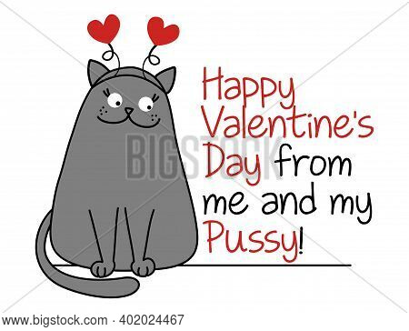 Happy Valentine's Day From Me And My Pussy - Cute Gray Cat With Hearted Hairband. Funny Doodle Anima