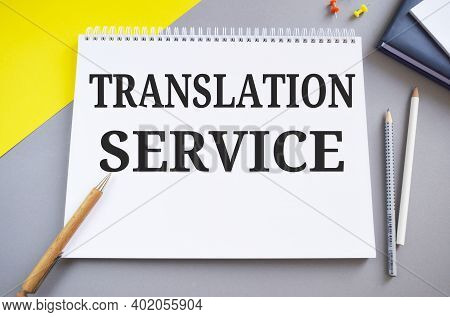 Translation Services Text Written In Notebook. Business Photo For Organization That Provide Showing