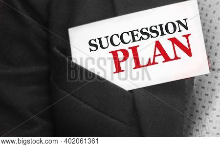 Succession Plan Words On A Card In Upper Pocket Of Businessman Wearing Green Tie. Business Profit An