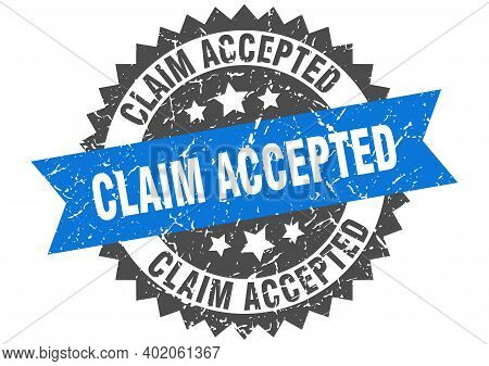 Claim Accepted Stamp. Round Grunge Sign With Ribbon