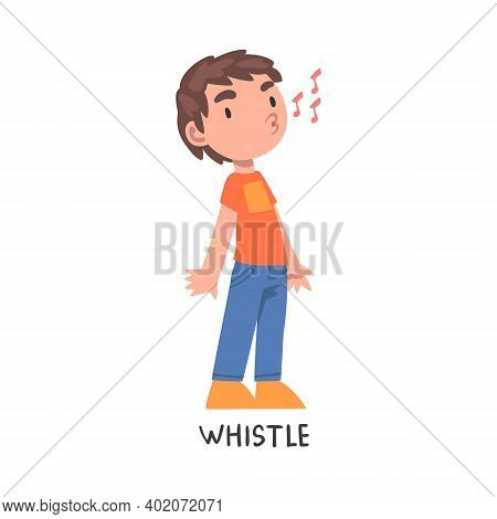 Whistle Word, The Verb Expressing The Action, Children Education Concept, Cute Whistling Boy Cartoon